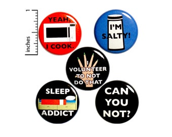 Funny Sarcastic Buttons or Fridge Magnets, 5 Pack, Backpack Pins, Snarky Humor, Funny Pins, Sarcastic Button or Magnet Gift Set 1 Inch P24-1
