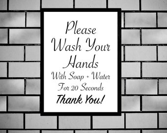 Wash Your Hands, Printable Sign, for 20 Seconds, Covid-19, Business Bathroom or Kitchen Sign, Restaurant, Boutique, Digital Wall Sign