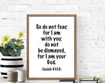 Bible Verse Printable Wall Art, Do Not Fear, Don't Fear, Isaiah 41:10, Christian Art, Inspirational Quote, Quote Poster, Dorm Room Decor
