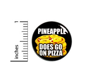 Funny Pizza Button Pineapple Does Go On Pizza Awesome Rad Backpack Jacket Pinback 1 Inch #60-31