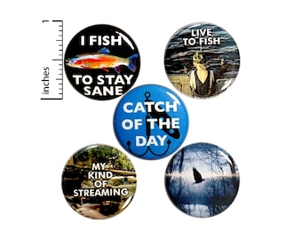 "Fishing Buttons or Fridge Magnets - Pins for Backpacks - Jacket Lapel Pins - I Fish to Stay Sane - 5 Pack - Fishing Dad - Gift Set 1"" P38-3"
