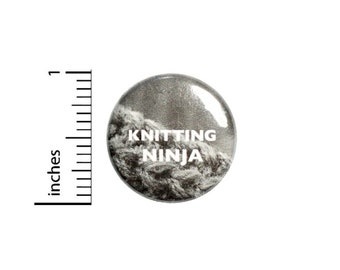 Funny Button // Knitting Ninja Backpack or Book Bag Pinback // Geekery Nerdy Grandma Gift Pin // 1 Inch 10-24
