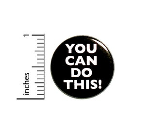 Positive Button You Can Do This! Backpack Pin Badge Brooch Lapel Pin Encouraging Pin Cute Gift 1 Inch #84-23