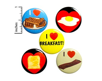 "I Love Breakfast Pin Buttons or Fridge Magnet, Gift Set of 5 Pins, Breakfast Lover Gift, Waffles, Bacon, Button Pin or Magnet, 1"" #P25-1"