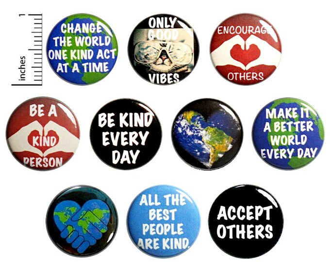 Featured listing image: Positive Kindness (10 Pack) Buttons for Backpacks or Fridge Magnets // Acceptance Change The World Badges // Gift Set Pins // 1 Inch 10P11-2