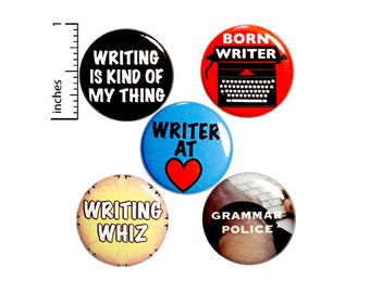 "Writer Pin for Backpack or Fridge Magnet Set, Writing Buttons, Pins for Jacket, Lapel Pins, 5 Pack, Pin or Magnet, Writer Gift Set 1"" P44-4"