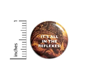 It's All In The Reflexes Fan Button // Backpack or Jacket Pinback // Geeky Fun Pin // 1 Inch 7-28