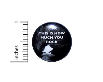 This is How Much You Rock Button // for Backpack or Jacket Pinback // Rocker Lapel Pin // 1 Inch 9-17