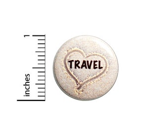 """Love Travel Pin Button or Fridge Magnet, Cute Travel Pin Button, Beach, Sand, Heart, Button Pin or Magnet, Gift for Travelers, 1"""" 87-2"""