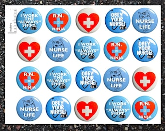 "Nursing & Nurses Buttons, Set of 20, Pinback Buttons or Magnets, Nurse Appreciation Pins, Nurse Week Gifts, Party Favors, 1"" Pins 20P17-5"