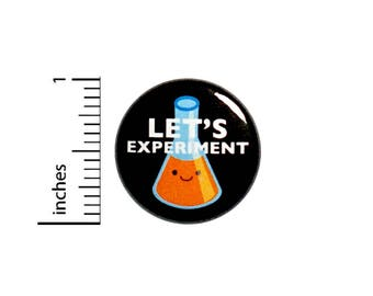 Funny Button Let's Experiment Science Beaker Jacket Backpack Pin Cool 1 Inch #54-7