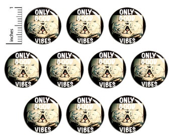 "Only Good Vibes, Positive Pins or Fridge Magnets (10 Pack) Inspirational Buttons, Lapel Pins, Cool Cat Buttons, Student Gifts  1"" 10PS78-2"
