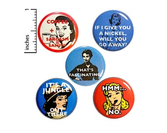 """Sarcastic Buttons or Fridge Magnets // 5 Pack // Vintage Women Pins // Funny Pinbacks // Vintage Style Brooches // Sarcasm Gift Set 1"""" P3-5"""