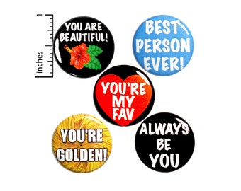 Be You Positive Buttons or Fridge Magnets, Pin for Backpack Set, Jacket Lapel Pins, Badges or Magnets, Gift Set 1 Inch P42-3