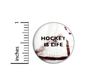 Hockey Is Life Button // Backpack or Jacket Pinback // Hockey Fan Gift Pin 1 Inch 7-6