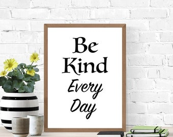 Be Kind Every Day Sign, Kindness Printable Sign, Positive Sign, Encouraging Poster, Digital Wall Art, Dorm Room Sign, Living Room Home Decor