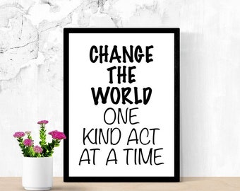 Kindness Sign, Positive Printable Sign, Change The World Be Kind, Encouraging Poster, Digital Wall Art, Dorm Room Sign, Living Room Sign