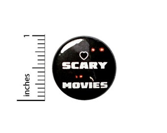 Love Scary Movies Fan Pin Button, Backpack Pin or Fridge Magnet, Badge, Jacket Lapel Pin, Creepy, Horror Movie Pin or Magnet, 1 Inch, #95-30