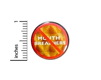 Funny Button No Mouth Breathers Waffle Pin Pinback 1 Inch #33-1