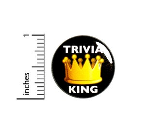 Trivia King Button Pin Badge for Backpacks or Jackets Game Night Cool Pinback Lapel Pin 1 Inch 88-1