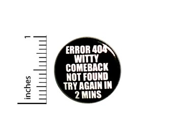 Error 404 Introvert Button Pin or Fridge Magnet, Introvert Button, Witty Comebacks, Funny Introvert Pin, Magnet or Button, 1 Inch 84-4