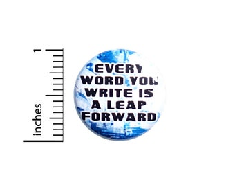 Writer Button Pin, Keep Writing, Creating, Backpack Pin, Lapel Pin, Pin for Backpacks or Fridge Magnet, Creative Friend Gift, 1 Inch 95-15