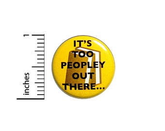 Funny Introvert Button Books It's Too Peopley Out There Nerdy Hermit 1 Inch #38-31