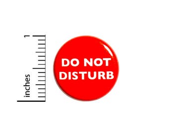 Funny Button Do Not Disturb Sarcastic Introvert Jacket Backpack Pin 1 Inch #42-22