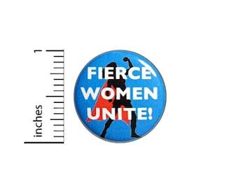 Rad Button Pin Strong Women Super Hero Fierce Women Unite! Pinback 1 Inch #60-24