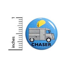 Funny Taco Button Pin Taco Truck Chaser I Love Tacos Jacket Pinback Food Truck Rally Rallies 1 Inch #73-4