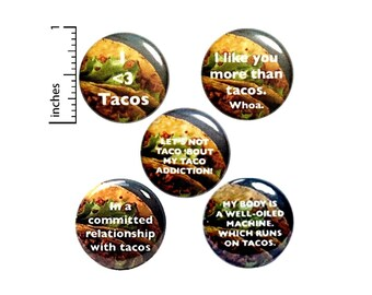 "Taco Pin Buttons or Fridge Magnets, Taco Gifts, Birthday Gifts, 5 Pack, Funny Taco Button Pins or Magnet Set Taco Lover Gift, 1"" P1-1"