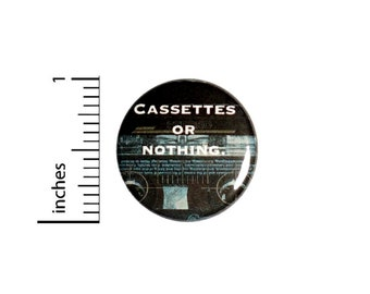 Cassettes or Nothing Button Pin for Backpacks Jackets or Fridge Magnet Lapel Pin 90's Vintage Audio Music Pin 1 Inch 1-5