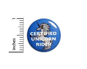 Funny Button Certified Unicorn Rider Random Funny Badge Sarcastic Pin 1 Inch #50-24 -