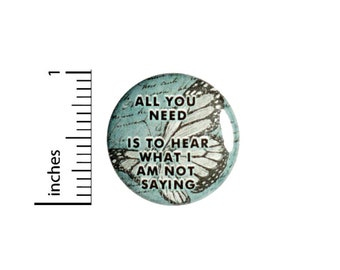 Hear What I Am Not Saying Button // for Backpack or Jacket Pinback // Awareness Butterfly // Pin 1 Inch 9-8
