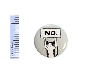 No. Sarcastic Cat Funny Button Random Humor Geekery Geeky Nerdy Fun 1 Inch #36-2