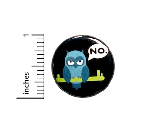 Funny Sarcastic Owl Button No Backpack Jacket Pin 1 Inch 86-11