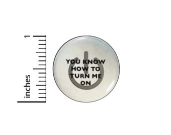 Nerd Power You Know How To Turn Me On Button // Backpack or Jacket Pinback // Awesome Geeky Love Pin // 1 Inch 15-30