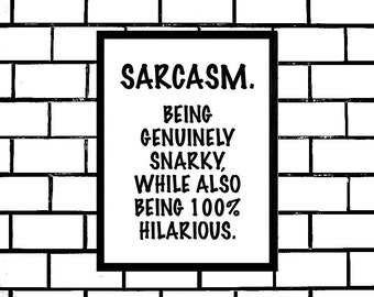 Sarcasm Sign, Quote, Phrase, Definition, Printable Poster, Snarky Sign, Sarcastic Poster, Digital Wall Art, Sarcasm Saying, Dorm Room Sign