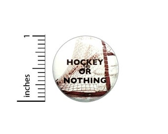 Hockey Or Nothing Button // Backpack or Jacket Pinback // Hockey Fan Gift Pin 1 Inch 7-4