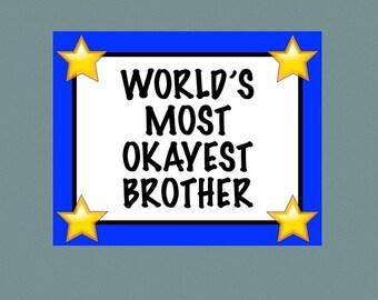 Printable Award, Sarcastic Joke Award, World's Most Okayest Brother, Sibling Gag Gift, Snarky, Funny Brother Gift, World's Greatest, Humor