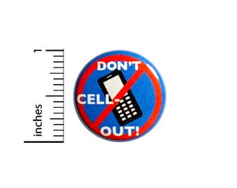 Don't Cell Out Cell Phone Pun Funny Button Backpack Pin Jacket Pinback Don't Be A Phone Zombie Geeky Nerdy Small 1 Inch #47-12