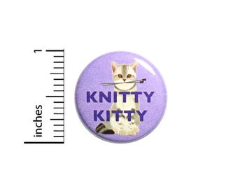 Funny Cute Knitting Button Knitty Kitty Geeky Pin Jacket Pinback 1 Inch Gift #41-30