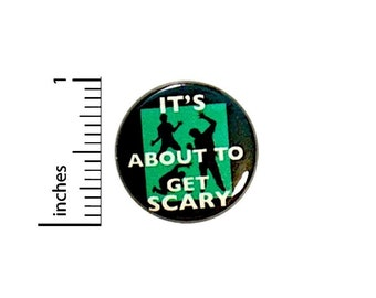 Zombie Button About To Get Scary Halloween Party Favor Trick Or Treat Pin 1 Inch