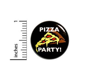 Funny Pizza Button Pizza Party Cheesy Cute Rad Jacket Backpack Pin 1 Inch #54-13