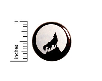 Wolf Moon Button or Fridge Magnet // Backpack Pin // Pinback // Howling at the Moon  // Cool Nature // Wolf Gifts // 1 Inch #95-5