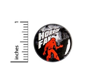 Horror Movie Fan Backpack Pin or Fridge Magnet, Pin-Back Button, Badge, Jacket Lapel Pin, Horror Movie Pin or Magnet, 1 Inch, #95-29