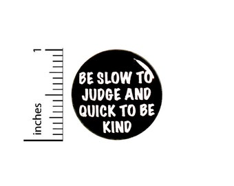 """Accept Others Pin Button or Fridge Magnet, Kindness, Be Kind, Love, Don't Judge, Be Kind Pin, Backpack Pin, Button or Magnet, 1"""" 79-10"""
