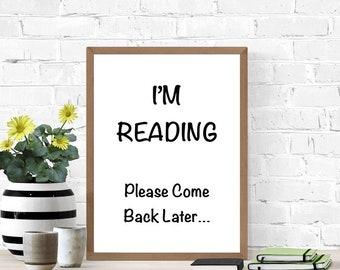 Funny Printable Art, Introvert Gift, Go Away, I'm Reading, Come Back Later, Digital Wall Art, Poster, Living Room Sign, Funny, Sarcastic