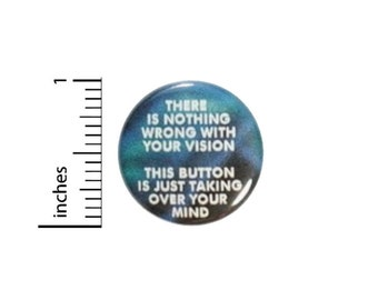 This Button Is Taking Over Your Mind // Pinback for Backpack or Jacket // Funny Pin // 1 Inch 14-27