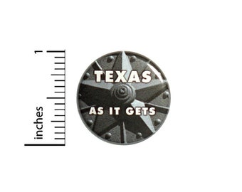 Texas Button // for Backpack or Jacket Pinback // Texas As It Gets Texas Pride Pin // 1 Inch 13-22